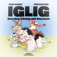 IGLIG - Eine Geschichte mit Stacheln