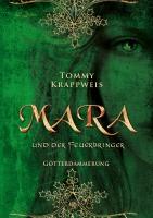 Mara und der Feuerbringer - Band 3: Götterdämmerung - SIGNIERT